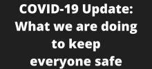 COVID-19 Update: What we are doing to keep everyone safe